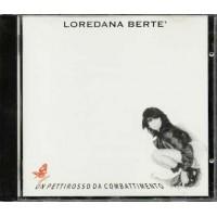 Loredana Berte' - Un Pettirosso Da Combattimento Cd