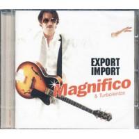 Magnifico & Turbolentza - Export Import Cd