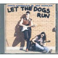 Mike Morgan & Jim Suhler - Let The Dogs Run Cd