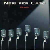 Neri Per Caso - Donne Cardsleeve Cd