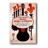 Pane Rose E Liberta' (Cesare Bermani) Libro + 3 Cd (Ivan Della Mea/Pietrangeli)