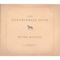 Peter Mulvey - The Knuckleball Suite Digipack Cd