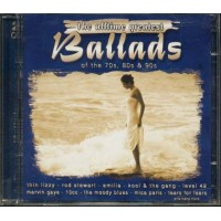 The All Time Greatest Ballads - Thin Lizzy/Rod Stewart/Tears For Fears 2x cd
