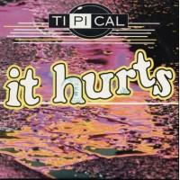 Tipical/Ti.Pi.Cal. - It Hurts Cardsleeve Cd