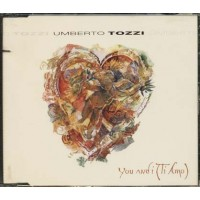 Umberto Tozzi - You And I (Ti Amo) Cd