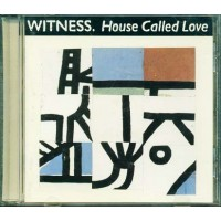 Witness - House Called Love Cd