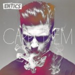 Entics - Carpe Diem